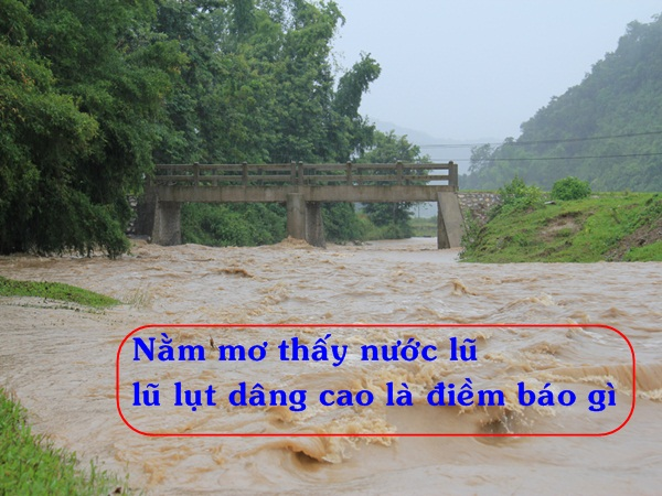 Mơ thấy cảnh lũ lụt điềm báo điều gì