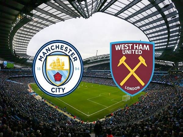 Nhận định Man City vs West Ham, 2h30 ngày 20/02