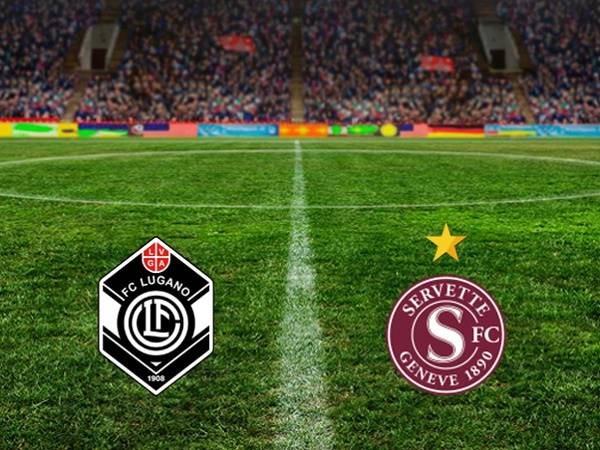 Nhận định Lugano vs Servette 01h30, 01/08 - VĐQG Thụy Sỹ