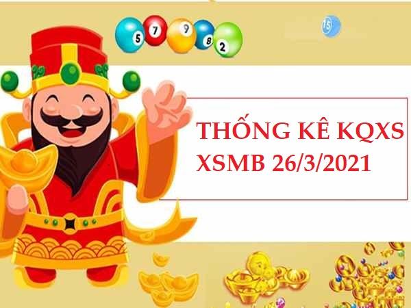 Thống kê chi tiết XSMB 26/3/2021
